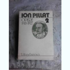 OPERE 2, 1918-1927 - ION PILLAT