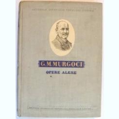 OPERE ALESE de G.M. MURGOCI , 1957