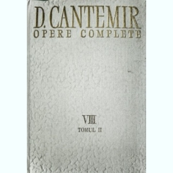 OPERE COMPLETE, VIII D. CANTEMIR