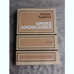 OPERE SOCIOLOGICE - PETRE ANDREI  VOL.IV