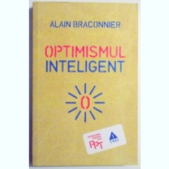 OPTIMISMUL INTELIGENT DE ALAIN BRACONNIER