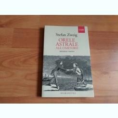ORELE ASTRALE ALE OMENIRII-STEFAN ZWEIG