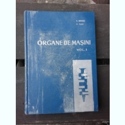 ORGANE DE MASINI - I. MINOIU VOLUMUL 1
