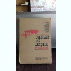 ORGANE DE MASINI-PROBLEME-I. DRAGHICI -A. JULA SI ALTII.