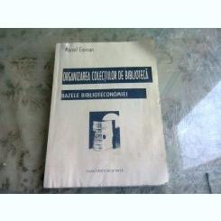 ORGANIZAREA COLECTIILOR DE BIBLIOTECA. BAZELE BIBLIOTECONOMIEI - MARCEL CIORCAN