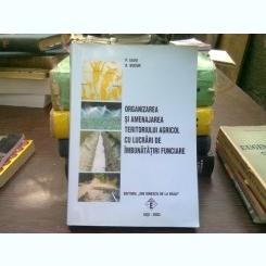 Organizarea şi amenajarea teritoriului agricol cu lucrări de îmbunătăţiri funciare - P.Savu, D.Bucur