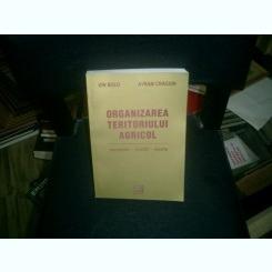 Organizarea teritoriului agricol conceptie-traditii-istorie - Ion Bold si Avram Craciun