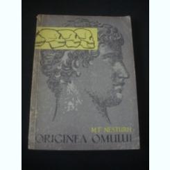 ORIGINEA OMULUI - M.F. NESTURH