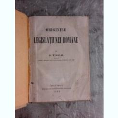 ORIGINILE LEGISLATIUNEI ROMANE - G. MISSAIL