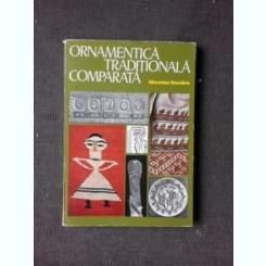 ORNAMENTICA TRADITIONALA COMPARATA - NICOLAE DUNARE
