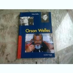 ORSON WELLES - FABIEN GAFFEZ  (CARTE IN LIMBA FRANCEZA)