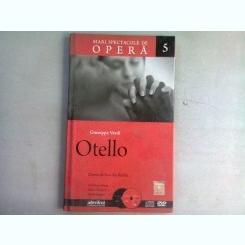 OTELLO - GIUSEPPE VERDI   (MARI SPECTACOLE DE OPERA 5)