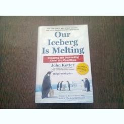 OUR ICEBERG IS MELTING - JOHN KOTTER  (CARTE IN LIMBA ENGLEZA)