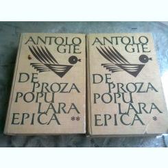 OVIDIU BIRLEA - ANTOLOGIE DE PROZA POPULARA EPICA, VOL 1 SI 2