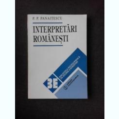 P P PANAITESCU - INTERPRETARI ROMANESTI {ED A II A ED ENCICLOPEDICA 264 PAG FORMAT APROPIAT A4 ]