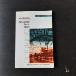 PAGINI DE JURNAL, PORTRETE, AMINTIRI - GEORGE CIORANESCU