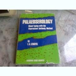 PALAEOSEROLOGY - I.A. LENGYEL   (CARTE IN LIMBA MAGHIARA)