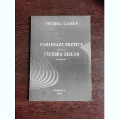 PARAFRAZE EREICE URMATE DE TACEREA ZEILOR (FRAGMENT) - MICHEL CAMUS