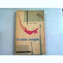 PARALELE INEGALE - ADINA STROESCU