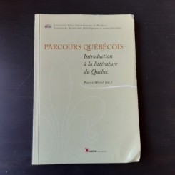 PARCOURS QUEBECOIS - EDITOR PIERRE MAREL  (INTRODUCERE IN LITERATURA DIN QUEBEC, CARTE IN LIMBA FRANCEZA)