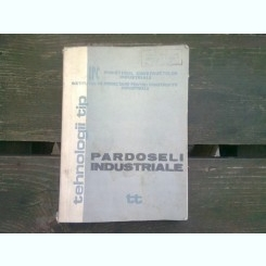 PARDOSELI INDUSTRIALE - COLECTIV DE AUTORI