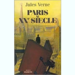 PARIS AU XXie SIECLE - JULES VERNE  (CARTE IN LIMBA FRANCEZA)