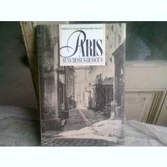 PARIS SENS DESSUS-DESSOUS.  Marville et Nadar, photographies 1852-1870 - PHILIPPE MELLOT   (CARTE IN LIMBA FRANCEZA)