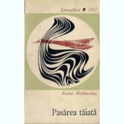 PASAREA TAIATA - ILEANA MALANCIOIU