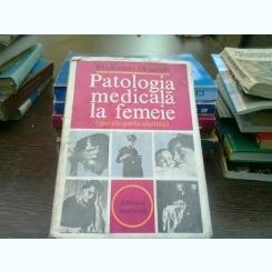 Patologia medicala la femeie - Baltaceanu Octavian
