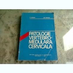 PATOLOGIA VERTEBRO-MEDULARA CERVICALA - C. ARSENI