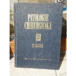 PATOLOGIE CHIRURGICALA (VOL IV) , TH BURGHELIE