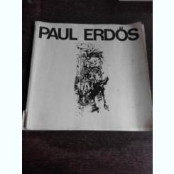 PAUL ERDOS, EXPOZITIE REROSPECTIVA, GRAFICA  (CATALOG)