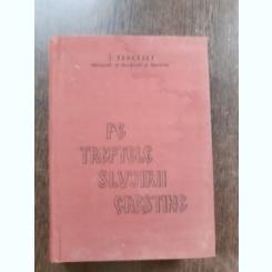 PE TREPTELE SLUJIRII CRESTINE, PARTEA A IV-A - TEOCTIST  (CU DEDICATIA PATRIARHULUI TEOCTIST)
