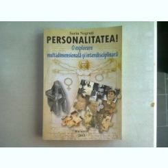 PERSONALITATEA! O EXPLORAREA MULTIDIMENSIONALA SI INTERDISCIPLINARA - SORIN NEGRUTI