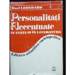 PERSONALITATI ACCENTUATE IN VIATA SI LITERATURA