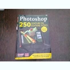 PHOTOSHOP.250 SFATURI DE EDITARE FOTO