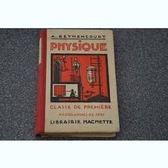 PHYSIQUE. CLASSE DE PREMIERE - A. BETHENCOURT  (CARTE IN LIMBA FRANCEZA)
