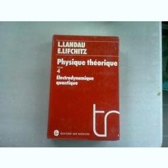 PHYSIQUE THEORIQUE. ELECTRODYNAMIQUE QUANTIQUE - L. LANDAU   VOL.4
