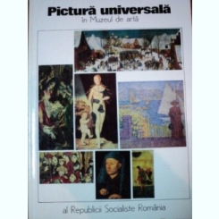 PICTURA UNIVERSALA IN MUZEUL DE ARTA AL REPUBLICII SOCIALISTE ROMANIA, BUC. 1975