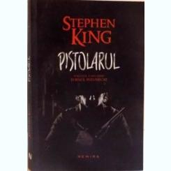 PISTOLARUL-Stephen King, VOL I ,