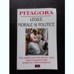PITAGORA. LEGILE MORALE SI POLITICE
