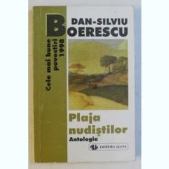 PLAJA NUDISTILOR - CELE MAI BUNE POVESTIRI 1998 - DE DAN SILVIU BOERESCU , 1999