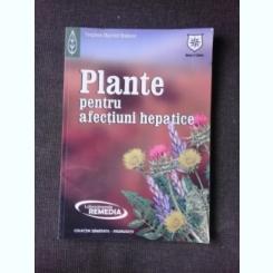 PLANTE PENTRU AFECTIUNI HEPATICE - STEPHEN HARROD BUHNER