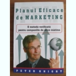 PLANUL EFICACE DE MARKETING - PETER KNIGHT