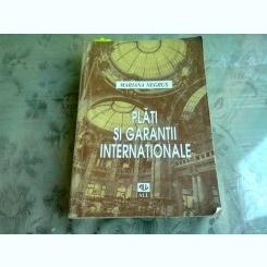 PLATI SI GARANTII INTERNATIONALE - MARIANA NEGRUS