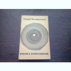 POEMUL INTALNIRILOR - VIRGIL TEODORESCU