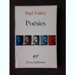 POESIES - PAUL VALERY  (CARTE IN LIMBA FRANCEZA)