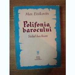 POLIFONIA BAROCULUI. STILUL BACHIAN - MAX EISIKOVITS