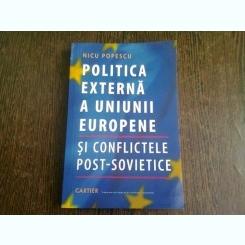 POLITICA EXTERNA A UNIUNII EUROPENE SI CONFLICTELE POST=SOVIETICE - NICU POPESCU