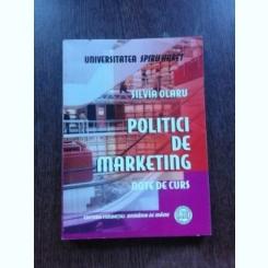POLITICI DE MARKETING - SILVIA OLARU  NOTE DE CURS